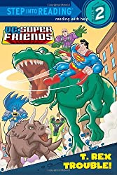 T. Rex Trouble! (Step Into Reading - DC Super Friends (Quality))