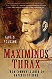 Maximinus Thrax: From Common Soldier to Emperor of Rome - Paul N. Pearson