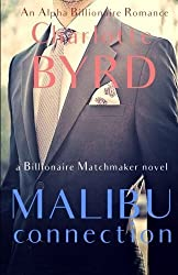 Malibu Connection: A Billionaire Matchmaker Novel by Charlotte Byrd (2016-04-01)