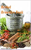 A Herbs, Aromatherapy & Essential Oils and Herbal Medicine Book: Herbology, Natural Home Plant Alternative Medicinal Chinese Healing Remedies, Healthy Spices, Homeopathic Holistic Treatments & Cures!