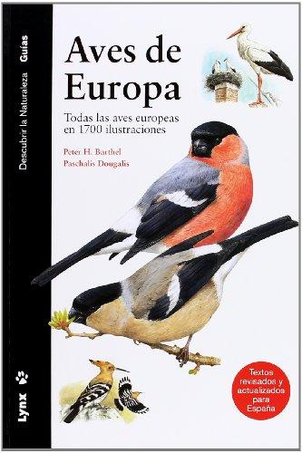 Aves de Europa: Todas las aves europeas en 1700 ilustraciones. (Descubrir la Naturaleza) por Paschalis Dougalis