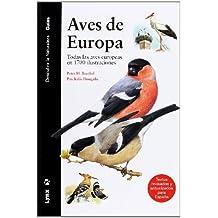 Aves de Europa: Todas las aves europeas en 1700 ilustraciones. (Descubrir la Naturaleza)