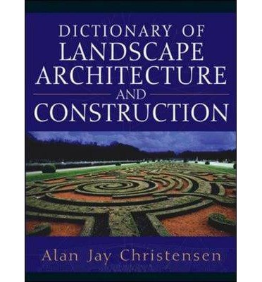[(Dictionary of Landscape Architecture and Construction )] [Author: Alan Christensen] [Mar-2005]