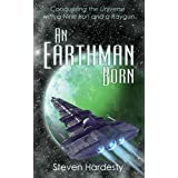 An Earthman Born: Conquering the Universe with a Nine Iron and a Raygun (Space Opera) (English Edition)