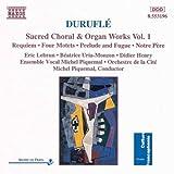 Duruflé: Geistliche Chorwerke / Orgelwerke, Vol. 1 -