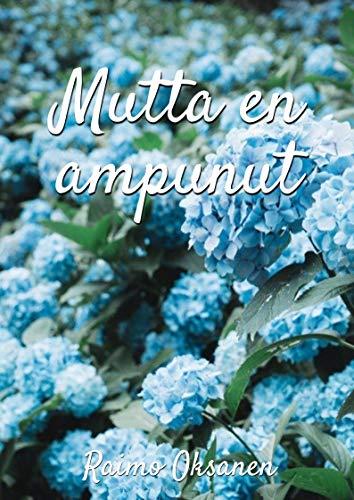 Mutta en ampunut (Finnish Edition)