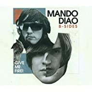 Give Me Fire (B-sides) [Explicit]