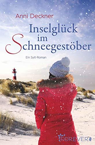 Inselglück im Schneegestöber: Ein Sylt-Roman