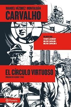 Carvalho: El círculo virtuoso (volumen independiente) de [Montalbán, Manuel Vázquez]