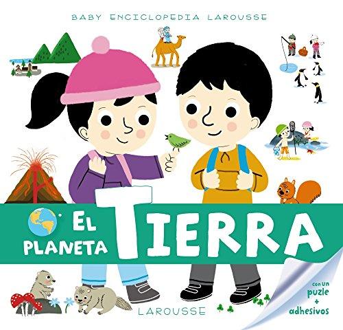 Baby Enciclopedia. El Planeta Tierra (Larousse - Infantil / Juvenil - Castellano - A Partir De 3 Años - Baby Enciclopedia)