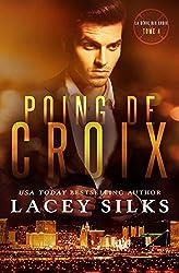 Poing de Croix: Bad Boys, Cowboys et Millionnaires (la série des Croix t. 4)