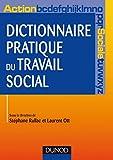 Dictionnaire pratique du travail social (Formation action sociale t. 1) (French Edition)