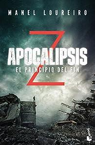 Apocalipsis Z. El principio del fin par Manel Loureiro