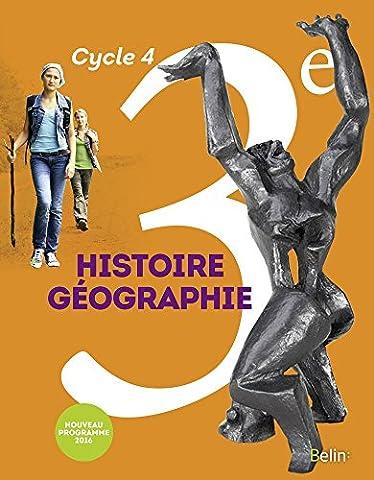 Histoire Géographie 3e : Livre de l'élève - Nouveau programme 2016