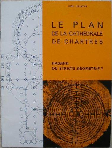 Le plan de la cathdrale de Chartres : Hasard ou stricte gomtrie