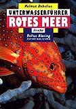 Unterwasserführer, Bd.2, Rotes Meer, Fische (Edition Freizeit und Wissen / Unterwasserführer)