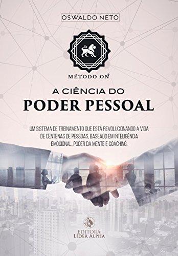 O MÉTODO ON®: A CIÊNCIA DO PODER PESSOAL (Portuguese Edition) por Oswaldo Neto