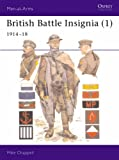 British Battle Insignia (1): 1914-18: 1914-18 Bk. 1 (Men-at-Arms)