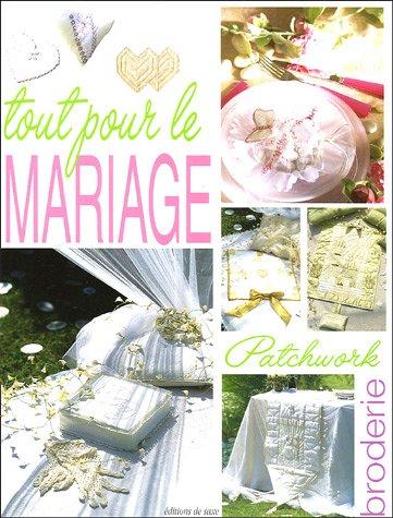 Tout pour le mariage : Patchwork et broderie par Sandrine Guédon, Collectif