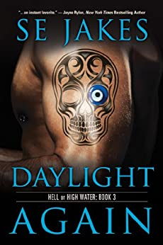 Daylight Again (Hell or High Water Book 3) (English Edition) von [Jakes, SE, Tyler, Stephanie]