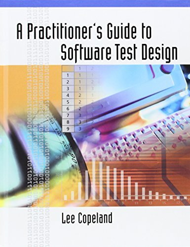 A Practitioner's Guide to Software Test Design (Artech House Computing Library): Written by Lee Copeland, 2003 Edition, Publisher: Artech House [Hardcover]