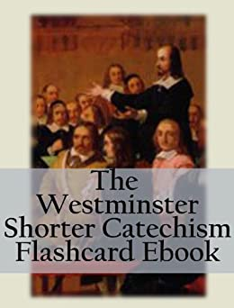 Exceptional image with westminster shorter catechism printable