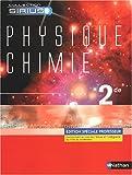 Physique-Chimie 2e : Edition spéciale professeur