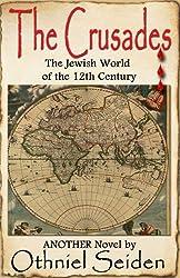 THE CRUSADES  -  The Jewish World of the 12th Century (English Edition)