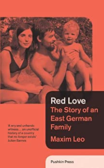 Red Love: The Story of an East German Family par [Leo, Maxim]