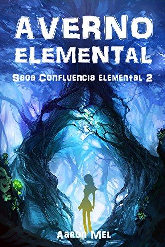 Averno elemental (Saga Confluencia elemental nº 2) por Aaron Mel