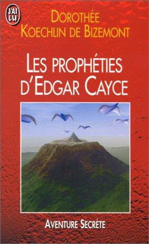 Les prophéties d'Edgar Cayce pour la fin du siècle par Dorothée Koechlin de Bizemont