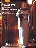 Tawaraya - Les traditions vivantes du Japon