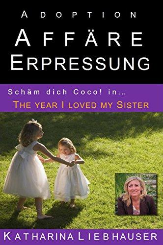 Adoption Affäre Erpressung - Schäm dich Coco! in... The year I loved my Sister: Genetische Sexuell Anziehungskraft - Emotional Erpressung