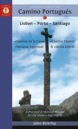 Pilgrim's Guide to the Camino Portugues 2018 Edition: Lisboa, Porto, Santiago (Camino Guides)