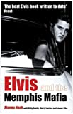 Elvis and the Memphis Mafia by Nash, Alanna Published by Aurum Press Ltd (2005)