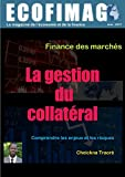 La gestion du collatéral: Comprendre les enjeux et les risques (French Edition)
