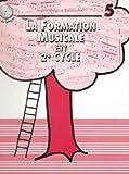 Partition : La Formation musicale en 2ème Cycle - Cycle - Volume 5...