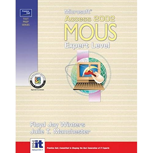 [(Microsoft Access 2002 MOUS: Expert Level)] [By (author) Floyd Winters ] published on (October, 2002)