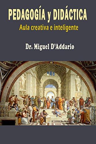 Manual de pedagogía y didáctica: Aula creativa e inteligente por Miguel D'Addario
