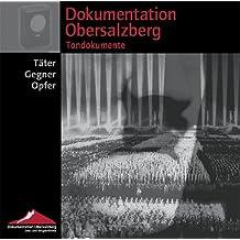 Dokumentation Obersalzberg. Tondokumente: Täter - Gegner - Opfer