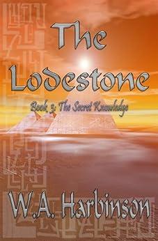 The Lodestone, Book 3: The Secret Knowledge by [Harbinson, W. A.]