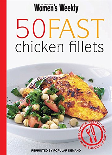 50 Fast Chicken Fillets (The Australian Women's Weekly Minis) - Mini-filets