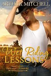 Wet Riding Lessons: Rancher's Pregnant Pleasure (Western Cowboy Romance) (English Edition)
