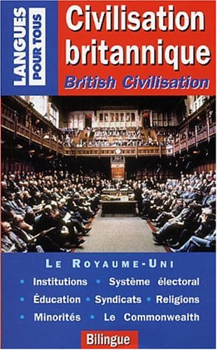 Civilisation britannique, British Civilisation (bilingue) par Sarah Pickard