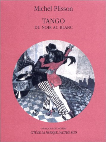 Tango : Du noir au blanc (1 livre + 1 CD audio) par Plisson Michel
