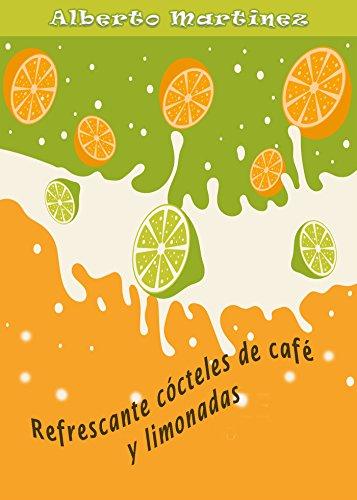 Refrescante cócteles de café y limonadas por Alberto Martinez