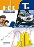 Mathématiques, TLE S spécifique, Déclic : Nouveau programme 2012