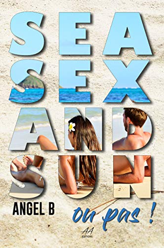 Sea, Sex and Sun... ou pas ! par Angel.B