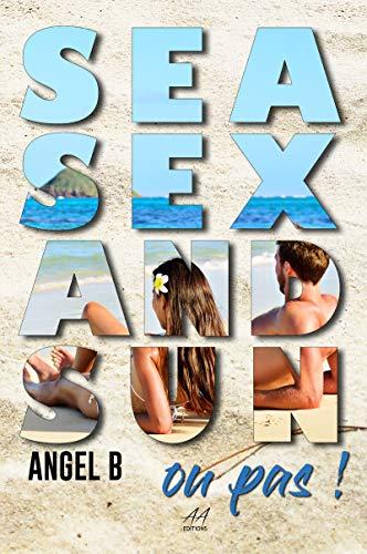 Sea, Sex and Sun... ou pas ! par Angel.B