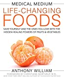 Image of Medical Medium Life-Changing Foods: Save Yourself and the Ones You Love with the Hidden Healing Powers of Fruits & Vegetables